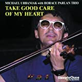 Take Good Care Of My Heart by Michal Urbaniak (1998-08-30)