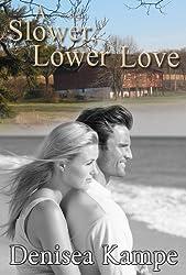 A Slower, Lower Love