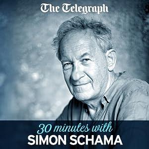 The Telegraph: 30 Minutes With Simon Schama Newspaper / Magazine