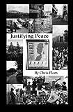 Justifying Peace, Chris Flom, 1463787154
