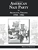 American Nazi Party in Arlington, Virginia 1958-1984, Herman J. Obermayer, 149436686X