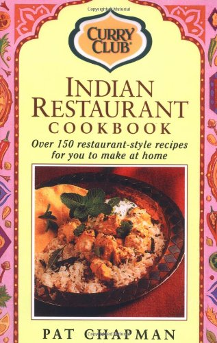 Indian Restaurant Cook Book: Over 150 Restaurant-style Recipes
