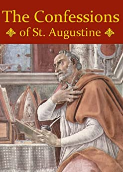 "the confessions of saint augustine - 1 - paradigms of happiness in the confessions of jean-jacques rousseau and saint augustine by dr david naugle ""the longing for happiness is never quenched in."