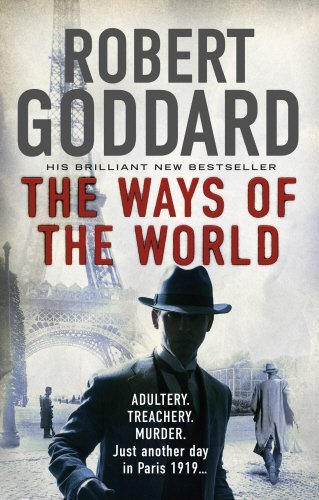 The Ways of the World: (The Wide World - James Maxted 1) by Robert Goddard (5-Jun-2014) Paperback