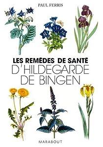 Les remèdes de santé d'Hildegarde de Bingen par Ferris