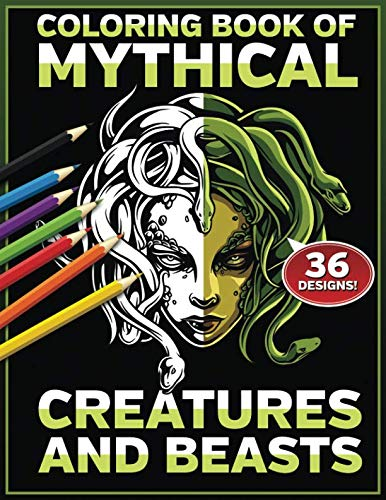 Coloring Book of Mythical Creatures and Beasts: Epic Fantasy Black and White Color In Designs From Mythology and Imagination