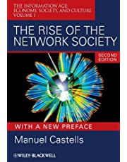 The Rise of the Network Society: The Information Age: Economy, Society, and Culture Volume I: 7