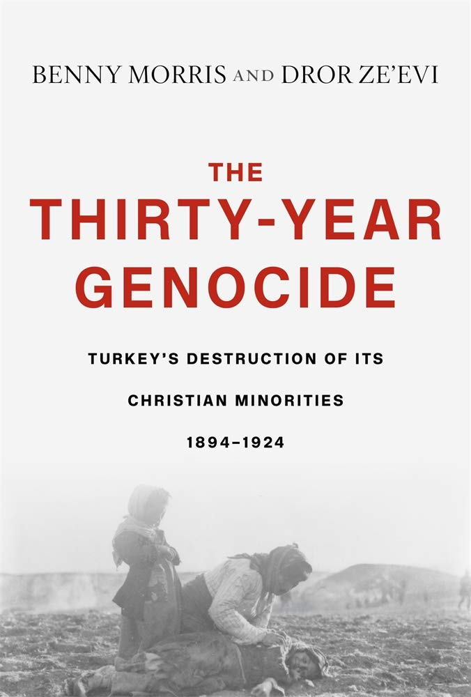 The Thirty-Year Genocide: Turkey's Destruction of Its Christian Minorities, 1894-1924 by Harvard University Press