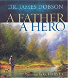 A Father, a Hero, James C. Dobson, 1414317433