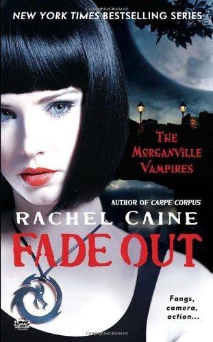 Fade Out Morganville Vampires, Book 7 By Rachel