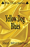 Yellow Dog Blues (The Club Book 5)