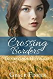 Crossing Borders: Inspirational Historical Romance Novella by  Grace Fisher in stock, buy online here