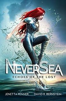 NeverSea: Echoes of the Lost by [Penner, Jenetta, Bernstein, David R.]