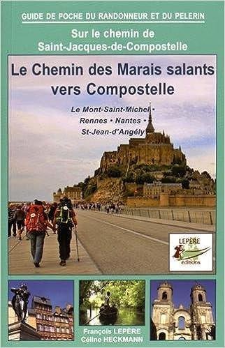 Livres LE CHEMIN DES MARAIS SALANTS VERS COMPOSTELLE epub, pdf