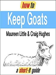 How to Keep Goats (Short-e Guide)