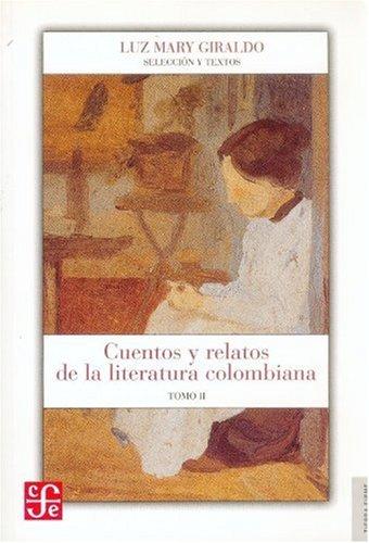 Read Online Cuentos y relatos de la literatura colombiana. Tomo II (Tierra Firme) (Spanish Edition) pdf