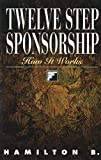 img - for Twelve Step Sponsorship: How It Works book / textbook / text book