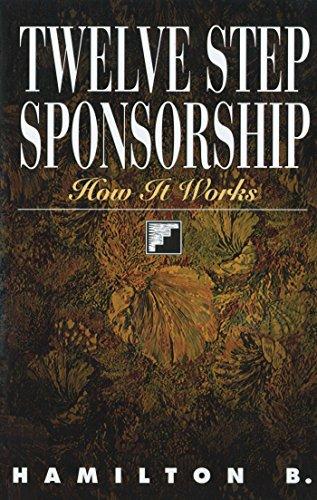 Twelve Step Sponsorship: How It Works (It Works Distributor Supplies)