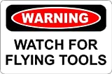 "Warning Watch For Flying Tools 8"" x 12"" Metal Novelty Sign Aluminum S188"