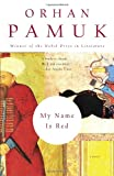 My Name Is Red, Orhan Pamuk, 0375706852