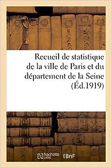 Book Recueil de statistique de la ville de Paris et du d??partement de la Seine, 1919 (Sciences Sociales) by SANS AUTEUR (2014-07-14)