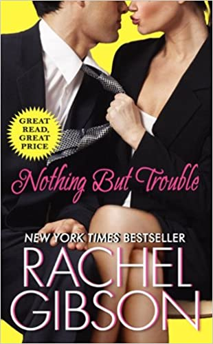 Nothing But Trouble Rachel Gibson Pdf