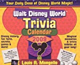 Walt Disney World Trivia Calendar 2009, Louis A. Mongello, 1887140778