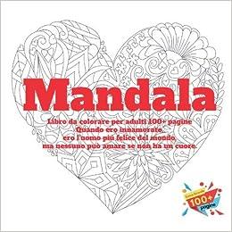 Amazon Com Libro Da Colorare Per Adulti Mandala 100 Pagine