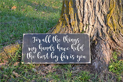 DKISEE Wood Sign for All The Things My Hand Have Held The Best by Far is You Quote Rustic Wood Sign - 4