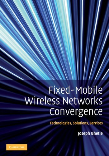 Fixed-Mobile Wireless Networks Convergence: Technologies, Solutions, Services (Cell Bluetooth Solution Convergence)