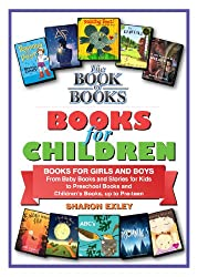 Best Children's Books: Books for Girls and Boys, from Baby Books and Stories for Kids, to Preschool Books and Children's Books, up to Pre-teen (Good Reads Book 3)