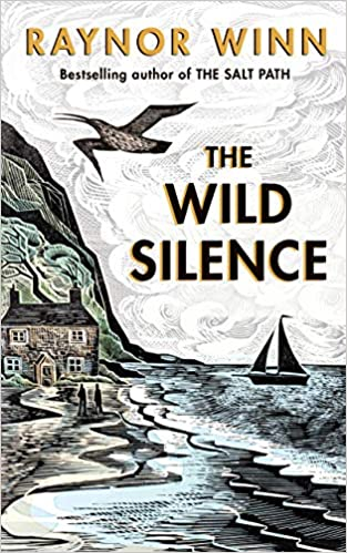 Book's Cover of The Wild Silence: The Sunday Times Bestseller from the author of The Salt Path (Anglais) Relié – 26 mai 2020