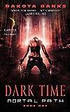 Dark Time: Mortal Path Book One (Mortal Path Series)