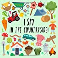 I Spy - In The Countryside!: A Fun Guessing Game for 2-5 Year Olds