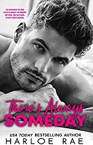 There's Always Someday: A Neighbors to Lovers/Single Father Rom