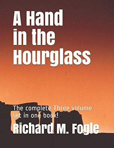A Hand in the Hourglass: The complete Three volume set in one book!