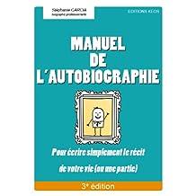 Manuel de l'autobiographie (French Edition)