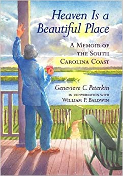 Heaven Is a Beautiful Place: A Memoir of the South Carolina Coast In Conversation with William P. Baldwi