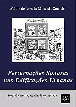 Perturbações Sonoras nas Edificações Urbanas por [Carneiro, Waldir de Arruda Miranda]