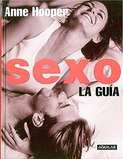 Sexo: la guía (Spanish Edition)