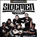 Sidemen: The Audiobook Hörbuch von  The Sidemen Gesprochen von:  JJ/KSI,  Harry/Wroetoshaw,  Simon/Miniminter,  Vik/Vikkstar123,  Josh/Zerkaa,  Ethan/Behzinga,  Tobi/Tobjizzle