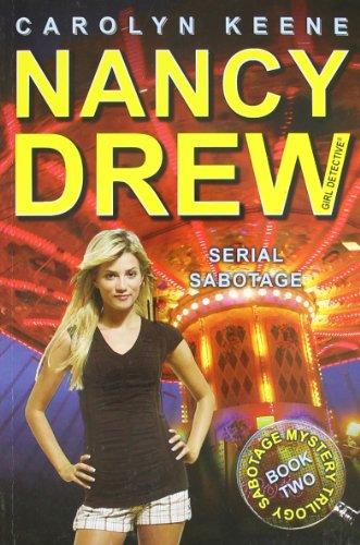 Serial Sabotage (Nancy Drew, Girl Detective: Sabotage Mystery Trilogy, Book 2)