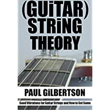 (Guitar) String Theory: How you can make your guitar sound better and easier to play.