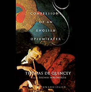 Confessions of an English Opium Eater  Audiobook