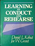 img - for Learning to Conduct and Rehearse book / textbook / text book
