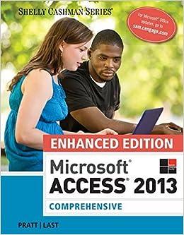 Book Enhanced Microsoft Access 2013: Comprehensive (Microsoft Office 2013 Enhanced Editions) 1st edition by Pratt, Philip J., Last, Mary Z. (2015)
