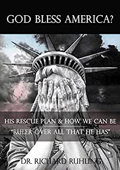 """God Bless America?: His Rescue Plan & How We Can Be  """"Ruler over All that He Has"""" (White Horse Series) by [Ruhling, Richard]"""
