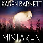 Mistaken: First Impressions Are Never What They Seem | Karen Barnett