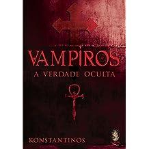 Vampiros. A Verdade Oculta