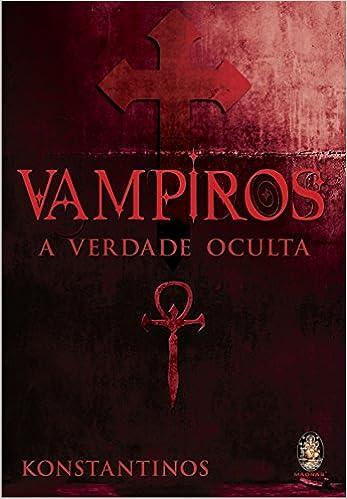 Vampiros. A Verdade Oculta (Em Portuguese do Brasil): Amazon.es: Konstantinos: Libros